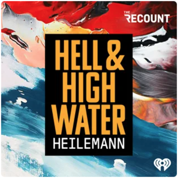 Hell & High Water with John Heilemann (Lawrence Lessig & Laurence Tribe)