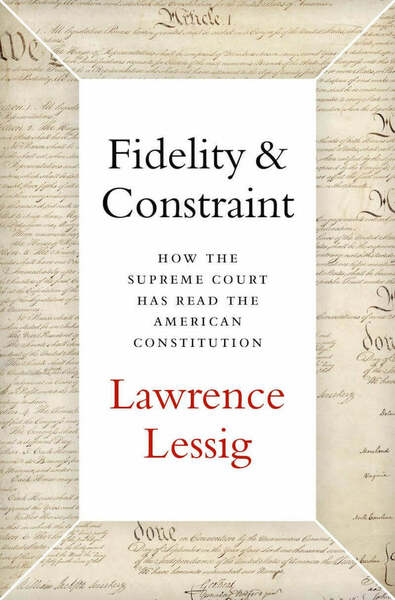 Cover of the book Fidelity And Constraint by Lawrence Lessig