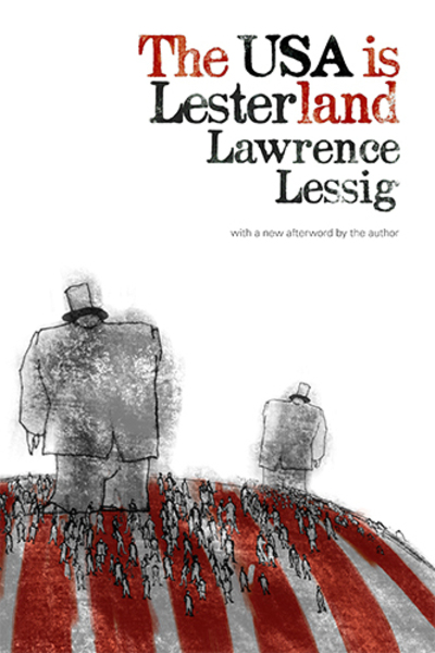 book cover of The USA is Lesterland by lawrence Lessig