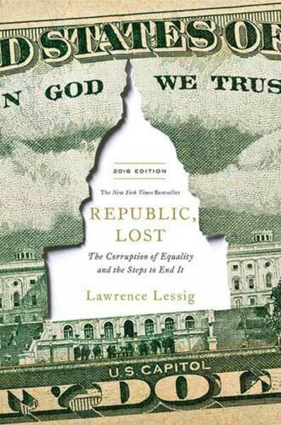 cover of the book Republic Lost by Lawrence Lessig