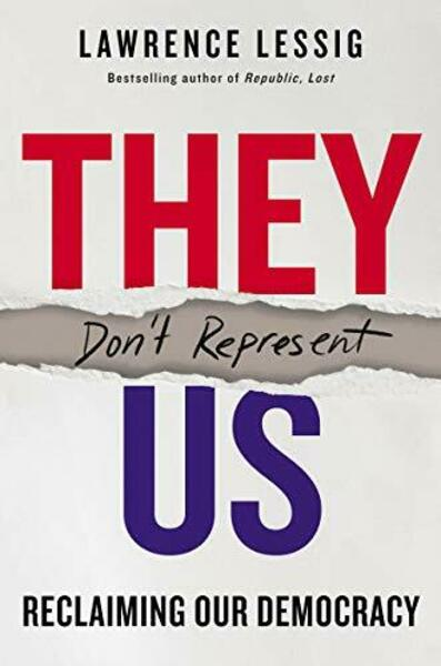 Cover of the book They Don039t Represent US by Lawrence Lessig